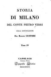 Storia di Milano del conte Pietro Verri, colla continuazione del barone Custodi...