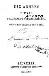 Dix années d'exil /: Fragmens d'un ouvrage inédit, composé dans les années 1810 a 1813