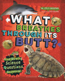 What Breathes Through Its Butt?