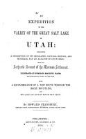 An expedition to the Valley of the Great Salt Lake of Utah  incl  a description of its geography  natural history     with an authentic account of the Mormon settlement PDF