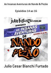 As Insanas Aventuras De Nando & Pezão