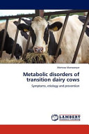 Metabolic Disorders of Transition Dairy Cows