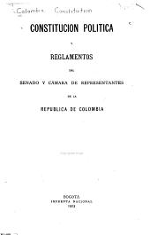 Constitución política y reglamentos del Senado y Cámara de representantes de la república de Colombia