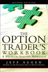 The Option Trader's Workbook: A Problem-Solving Approach, Edition 2