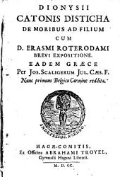Dionysii Catonis Disticha de moribus ad filium: Volume 1