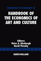 Handbook of the Economics of Art and Culture: Volume 1