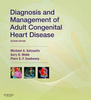 Diagnosis and Management of Adult Congenital Heart Disease E Book PDF