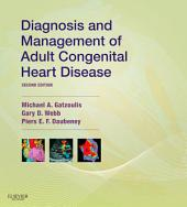 Diagnosis and Management of Adult Congenital Heart Disease E-Book: Edition 2