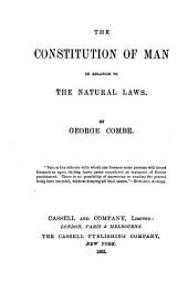 The constitution of man: in relation to the natural laws
