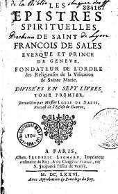 Les Epistres spirituelles du bien-heureux François de Sales... IIII. édition augmentée. Recueillies par Messire Louys de Sales (et s. Jeanne de Chantal)...