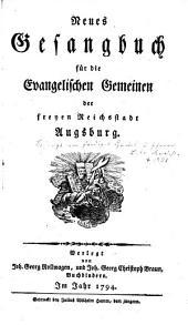 Neues Gesangbuch für die Evangelischen Gemeinen der freyen Reichsstadt Augsburg