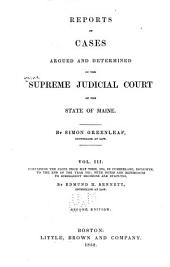 Maine Reports: Cases Argued and Determined in the Supreme Judicial Court of Maine, Volume 3