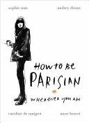 How to be a Parisian Wherever You are PDF