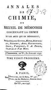 Annales de chimie: ou recueil de mémoires concernant la chimie et les arts qui en dépendent, Volumes23à24
