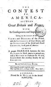 The Contest in America Between Great Britain and France with Its Consequences and Importance