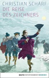 Die Reise des Zeichners: Roman