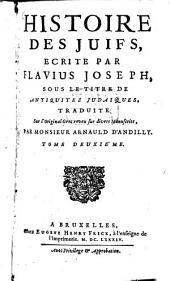 Histoire des Juifs: écrite ... sous le titre de Antiquitez Judaiques, Volume2