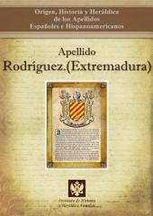 Apellido Rodríguez.(Extremadura): Origen, Historia y heráldica de los Apellidos Españoles e Hispanoamericanos