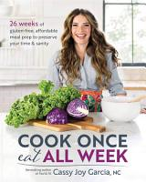 Cook Once  Eat All Week PDF