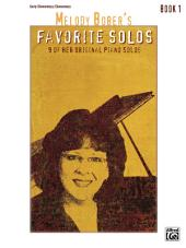 Melody Bober's Favorite Solos, Book 1: 9 of Her Original Early Elementary to Elementary Piano Solos, Book 1