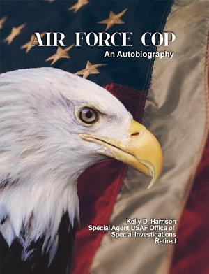 Air Force Cop: An Autobiography