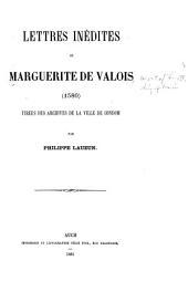 Lettres inédites de Marguerite de Valois (1580): tirées des archives de la ville de Condom