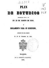 Plan de estudios decretado por S. M. en 28 de agosto de 1850 y reglamento para su ejecución, aprobado por Real Decreto de 10 de septiembre de 1851