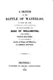 A sketch of the battle of Waterloo. To which are added official despatches of the duke of Wellington [&c.].