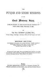The Punjab and Sindh Missions of the Church Missionary Society: Giving an Account of Their Foundation and Progress for Thirty-three Years, from 1852 to 1884
