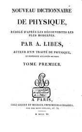 Nouveau dictionnaire de physique, rédigé d'après les découvertes les plus modernes: Volume1