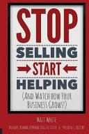 Stop Selling  Start Helping
