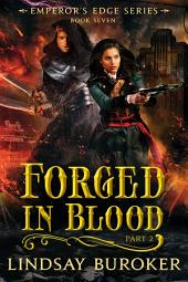 Forged in Blood II: The Emperor's Edge Series, Book 7