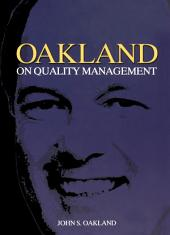 Oakland on Quality Management: Edition 3