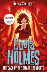Enola Holmes 3: The Case of the Bizarre Bouquets