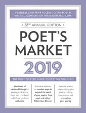 Poet's Market 2019: The Most Trusted Guide for Publishing Poetry, Edition 32