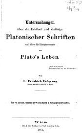 Untersuchungen über die Echtheit und Zeitfolge Platonischer Schriften und über die Hauptmomente aus Plato's Leben: Preisschrift
