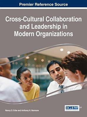 Cross Cultural Collaboration and Leadership in Modern Organizations PDF