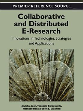 Collaborative and Distributed E Research  Innovations in Technologies  Strategies and Applications PDF