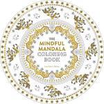 The Mindful Mandala Coloring Book