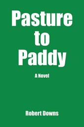 Pasture to Paddy: A Novel