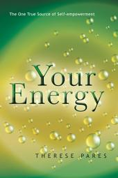 Your Energy: The True Source of Self-empowerment