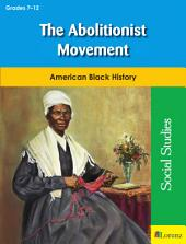 The Abolitionist Movement: American Black History