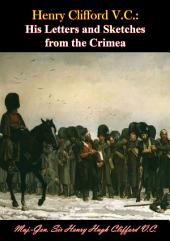 Henry Clifford: His Letters and Sketches from the Crimea, Volume 3