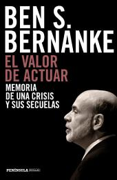 El valor de actuar: Memoria de una crisis y sus secuelas