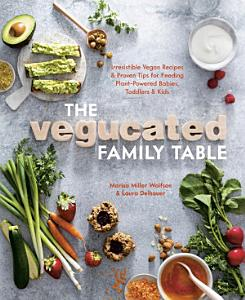 The Vegucated Family Table Book