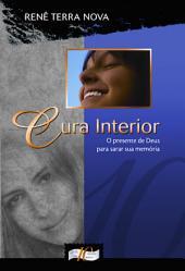 Cura Interior: O presente de Deus para sarar sua memória