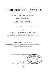 Food for the invalid; the dyspeptic; and the gouty