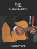 Blues for the Curious Guitarist