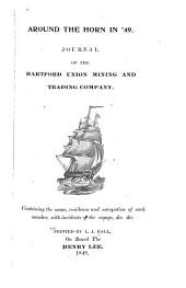 Around the Horn in '49: Journal of the Hartford Union Mining and Trading Company. Containing the Name, Residence and Occupation of Each Member, with Incidents of the Voyage, &c., &c