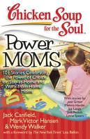 Chicken Soup for the Soul  Power Moms PDF